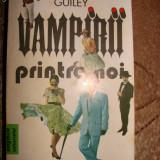 VAMPIRII PRINTRE NOI de ROSEMARY ELLEN GUILEY - Carte Hobby Paranormal