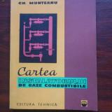 Cartea Instalatorului de Gaze Combustibile - Gh. Munteanu - 1961