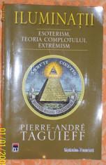 Carte hobby - Pierre-Andre Taguieff - Iluminatii, esoterism, teoria complotului