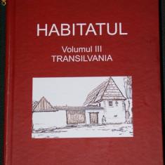 HABITATUL. Transilvania. Etnografie. atlasul etnografic roman - Carte Hobby Folclor