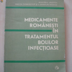 MEDICAMENTE ROMANESTI IN TRATAMENTUL BOLILOR INFECTIOASE - Carte Boli infectioase