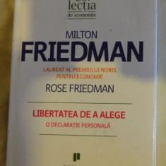 Milton Friedman Libertatea de a alege Ed. Publica 2009 cartonata cu supracoperta
