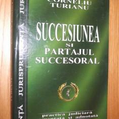 SUCCESIUNEA SI PARTAJUL SUCCESORAL - Corneliu Turianu - Pinguin Book 2004 - Carte Drept civil