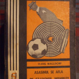 HANS WALLDORF, ASASINUL SE AFLA PE STADIONUL WEMBLEY - Carte de aventura
