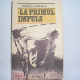 Carte hobby - VLADIMIR MAKANIN - LA PRIMUL IMPULS, r17