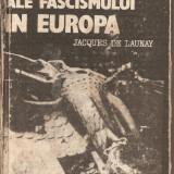 Istorie - (C2650) ULTIMELE ZILE ALE FASCISMULUI IN EUROPA JACQUES DE LAUNAY, EDITURA ENCICLOPEDICA SI STIINTIFICA, BUCURESTI, 1985