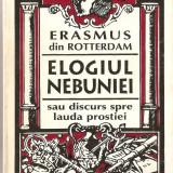 Carte hobby - (C1434) ELOGIUL NEBUNIEI DE ERASMUS, EDITURA ANTET, BUCURESTI, 1995
