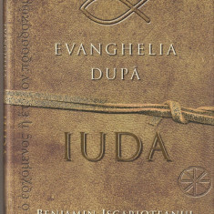 Biblia - (C1455) EVANGHELIA DUPA IUDA DE BENJAMIN ISCARIOTEANUL, EDITURA VIVALDI, BUCURESTI, 2007, REPOVESTITA: JEFFREY ARCHER, ASISTENTA PROF. FRANCIS MOLONEY