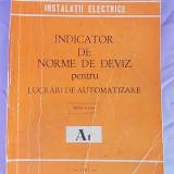 Carti Constructii - INDICATOR DE NORME DE DEVIZ PENTRU LUCRARI DE AUTOMATIZARE/At1981