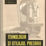 (C1871) TEHNOLOGIA SI UTILAJUL PRESARII DE I. MUNTEANU, V. OLARIU, S. BASCA, EDP, BUCURESTI 1960
