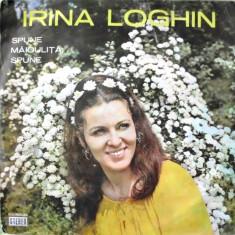 Muzica Populara - IRINA LOGHIN - SPUNE MAICULITA, SPUNE (DISC VINIL)