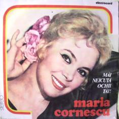 Muzica Populara - MARIA CORNESCU - MAI NEICUTA OCHII TAI! (DISC VINIL)