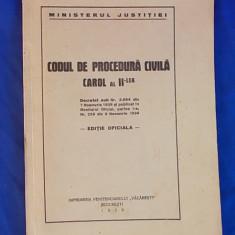 CODUL DE PROCEDURA CIVILA CAROL AL II-LEA/EDITIE OFICIALA/1939 - Carte Drept procesual civil