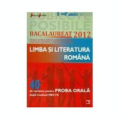 LIMBA SI LITERATURA ROMANA -40 DE VARIANTE PENTRU PROBA ORALA DUPA MODELUL MECTS - Teste Bacalaureat
