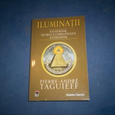ILUMINATII-ESOTERISM .TEORIA COMPLOTULUI EXTREMISM PIERRE ANDRE TAGUIEFF - Istorie, Rao