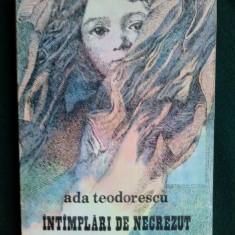 Carte de povesti - INTAMPLARI DE NECREZUT - ADA TEODORESCU ED. JUNIMEA - 1986