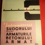 Carti Constructii - T.Carare - Indrumatorul Sudorului pt.Armaturile Betonului Armat -1965