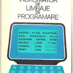 INDRUMATOR DE LIMBAJE DE PROGRAMARE DE M.JITARU, C.MACARIE, ST.NICULESCU, EDITURA TEHNICA 1978, 348PAG, STARE FOARTE BUNA