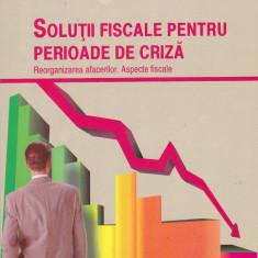ALINA DUCA, EMILIAN DUCA - SOLUTII FISCALE PENTRU PERIOADE DE CRIZA ( CU CD ) - Carte despre fiscalitate