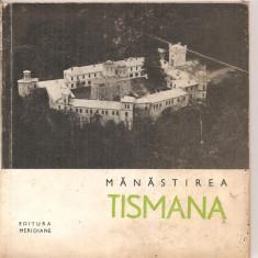 (C4306) MANASTIREA TISMANA DE RADA TEODORU, EDITURA MERIDIANE, 1968 - Hobby Ghid de calatorie