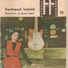 (C4301) FARMECUL LUMINII DE E. IAROVICI, ILUMINAREA CU LAMPI FULGER, EDITURA TEHNICA, 1971 - Carte Fotografie