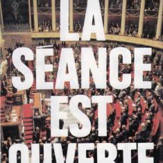 LA SEANCE EST OUVERTE de PHILIPPE BALLAND (IN LIMBA FRANCEZA) - Carte Literatura Franceza
