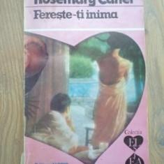 Rosemary Carter - Fereste-ti inima - Roman