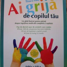 AI GRIJA DE COPILUL TAU (All, 2009). Editia a VII-a revizuita si actualizata - Carte Ghidul mamei