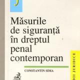 Carte Drept penal - Masurile de siguranta in dreptul penal contemporan*C-tin Sima