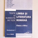 Manual Clasa a VIII-a, Romana - Limba si literatura romana teste si subiecte de teze pt clasa a VIII-a