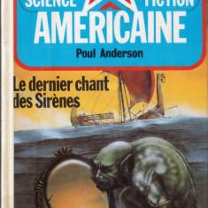 LE DERNIER CHANT DES SIRENES de POUL ANDERSON (IN LIMBA FRANCEZA) - Carte Literatura Franceza