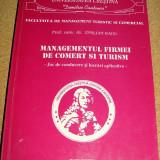 Carte Management - MANAGEMENTUL FIRMEI DE COMERT SI TURISM - Prof. Emilian Radu