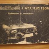 DACIA 1300 * Conducere si Intretinere * R 1170 - 220 -- 79 p. - Carti auto