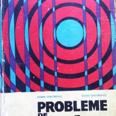 PROBLEME DE FIZICA PENTRU ADMITERE IN INVATAMANTUL SUPERIOR - Dorin Gheorghiu - Culegere Fizica