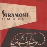 OLGA NECRASOV - STRAMOSII OMULUI { 1961, 53 p. + ANEXE}
