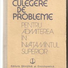 (C4919) CULEGERE DE PROBLEME PENTRU ADMITEREA IN INVATAMANTUL SUPERIOR. MATEMATICA, FIZICA, CHIMIE, 1989 - Carte Matematica