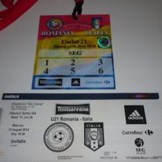 Bilet meci - Bilet + acreditare meci fotbal - ROMANIA - ITALIA U21 13.08.2014