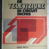 Carti Mecanica - CORNELIU TOMA, ARISTIDE FANICIU - SISTEME DE TELEVIZIUNE IN CIRCUIT INCHIS