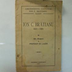 Carte veche - Gr. Tausan Ion C. Bratianu 1821 - 1891 Bucuresti 1937
