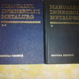 Manualul inginerului metalurg vol 1 si vol 2