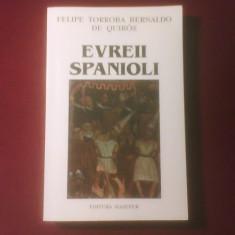 Felipe Torroba Bernaldo de Quiros Evreii spanioli - Carti Iudaism