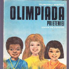 DUMITRU RISTEA -OLIMPIADA PRIETENIEI - CARTE DE COLORAT