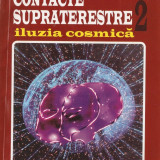 Carte despre Paranormal - JEAN SIDER - CONTACTE SUPRATERESTRE - VOL. 2 - ILUZIA COSMICA { 1998, 219 p.}