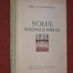 Solul - Insusirile si viata lui - Prof. N.A.Cacinschi