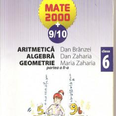 (C4899) ARITMETICA, ALGEBRA, GEOMETRIE DE DAN BRANZEI, PARTEA A II-A, CLASA A 6-A, EDITURA PARALELA 45, 2009-2010