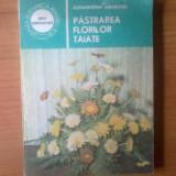 K3 Pastrarea florilor taiate - Alexandrina Amariutei