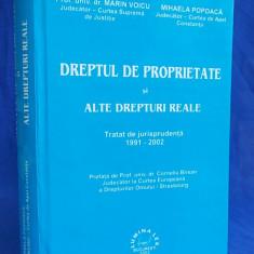 MARIN VOICU - DREPTUL DE PROPRIETATE SI ALTE DREPTURI REALE [ TRATAT DE JURISPRUDENTA 1991-2002 ] - BUCURESTI - 2002 - Carte Jurisprudenta