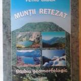 PETRU URDEA - MUNTII RETEZAT - STUDIU GEOMORFOLOGIC - Carte Geografie