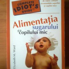 E4 Edward M. Ward - Alimentatia sugarului si a copilului mic - Carte Retete pentru bebelusi