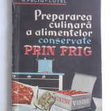 Prepararea culinara a alimentelor conservate prin frig / R1F